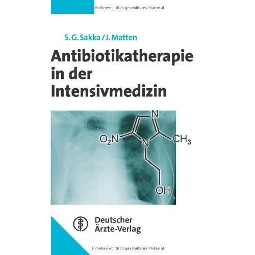 Sakka , Samir G. - Antibiotika in der perioperativen Intensivmedizin - Preis vom 16.06.2021 04:47:02 h