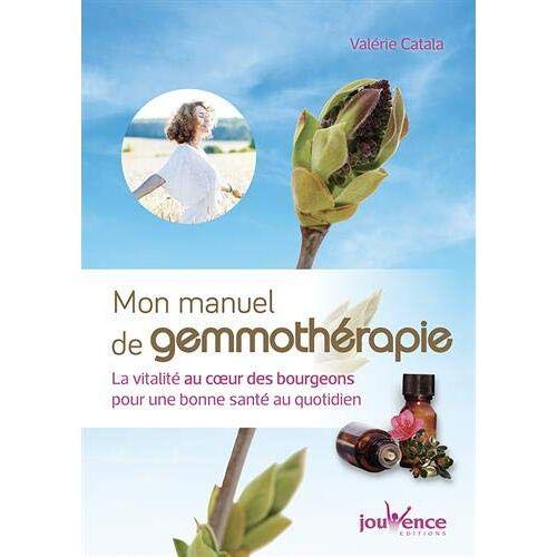 Valerie Catala - Mon Manuel de Gemmothérapie - Preis vom 16.06.2021 04:47:02 h