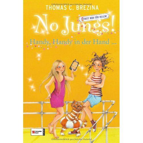 Brezina, Thomas C. - No Jungs! Zutritt nur für Hexen, Band 22: Handy, Handy in der Hand ... - Preis vom 15.06.2021 04:47:52 h