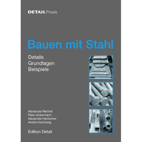 Alexander Reichel - Bauen mit Stahl: Der Leitfaden zur Stahlbaupraxis - Preis vom 16.06.2021 04:47:02 h