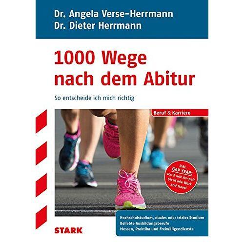Dieter Herrmann - Dieter Herrmann/Angela Verse-Herrmann: 1000 Wege nach dem Abitur - Preis vom 21.06.2021 04:48:19 h