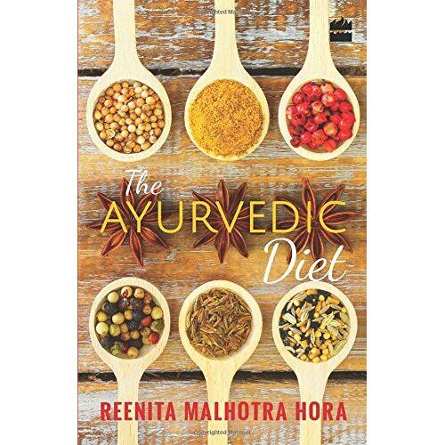 Reenita Malhotra Hora - The Ayurvedic Diet [Paperback] [Jan 01, 2016] Reenita Malhotra Hora - Preis vom 17.06.2021 04:48:08 h