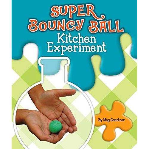 Meg Gaertner - Super Bouncy Ball Kitchen Experiment (Science Experiments in the Kitchen) - Preis vom 11.06.2021 04:46:58 h