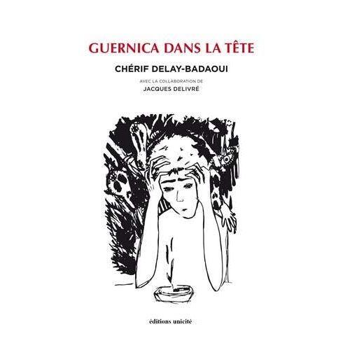 Chérif Delay-badaoui - Guernica dans la tête - Preis vom 11.06.2021 04:46:58 h
