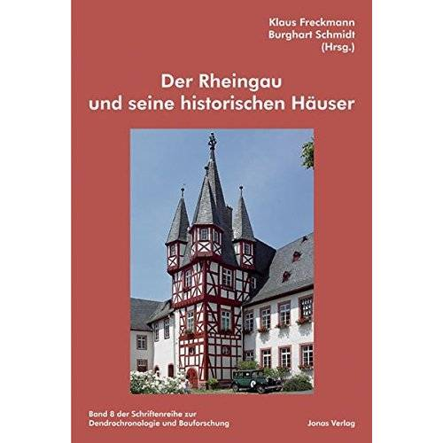 Klaus Freckmann - Der Rheingau und seine historischen Häuser (Schriftenreihe zur Dendrochronologie und Bauforschung) - Preis vom 18.06.2021 04:47:54 h
