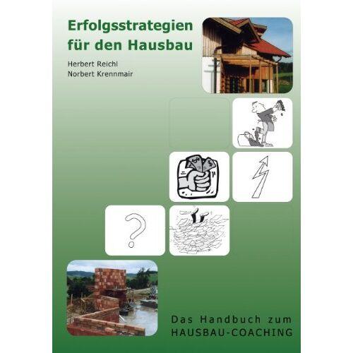 Herbert Reichl - Erfolgsstrategien für den Hausbau: Das Handbuch zum Hausbau-Coaching - Preis vom 20.06.2021 04:47:58 h