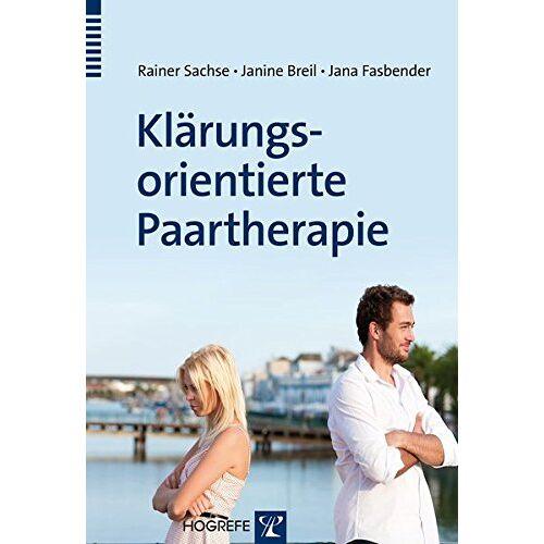 Rainer Sachse - Klärungsorientierte Paartherapie - Preis vom 19.06.2021 04:48:54 h