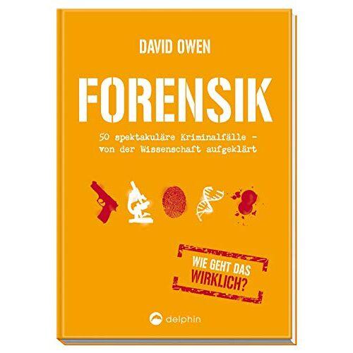 David Owen - Forensik: 50 spektakuläre Kriminalfälle - von der Wissenschaft aufgeklärt - Preis vom 01.08.2021 04:46:09 h