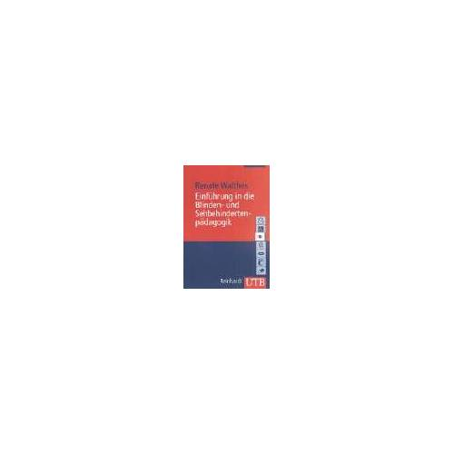 Renate Walthes - Einführung in die Blinden- und Sehbehindertenpädagogik (Uni-Taschenbücher M) - Preis vom 26.07.2021 04:48:14 h