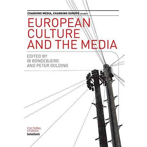 Ib Bondebjerg - European Culture And The Media: Changing Media (Changing Media- Changing Europe, Band 1) - Preis vom 16.06.2021 04:47:02 h