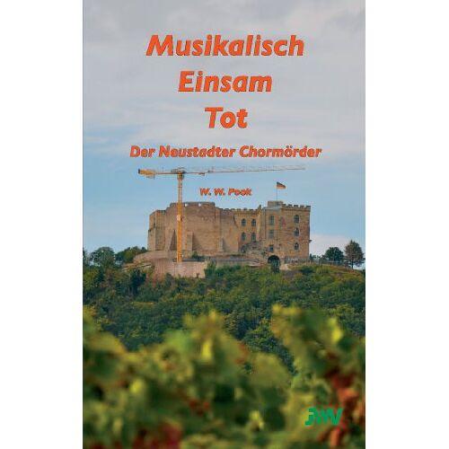 Pook, W. W. - Musikalisch Einsam Tot: Der Neustadter Chormörder - Preis vom 15.06.2021 04:47:52 h