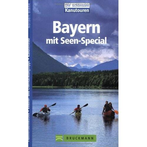 Norbert Blank - Bayern. Die schönsten Kanutouren: Mit Seen-Special - Preis vom 21.06.2021 04:48:19 h