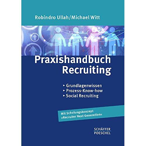 Robindro Ullah - Praxishandbuch Recruiting: Grundlagenwissen, Prozess-Know-How, Social Recruiting - Preis vom 11.06.2021 04:46:58 h