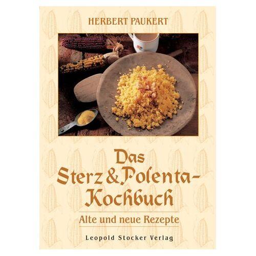 Herbert Paukert - Das Sterz- & Polenta-Kochbuch: Alte und neue Rezepte - Preis vom 29.07.2021 04:48:49 h