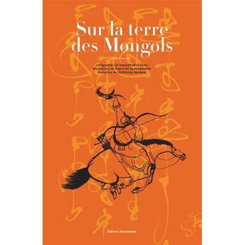 - Sur la terre des Mongols - Preis vom 23.09.2021 04:56:55 h