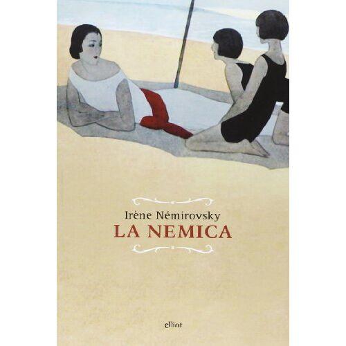 Irène Némirovsky - La nemica - Preis vom 21.06.2021 04:48:19 h