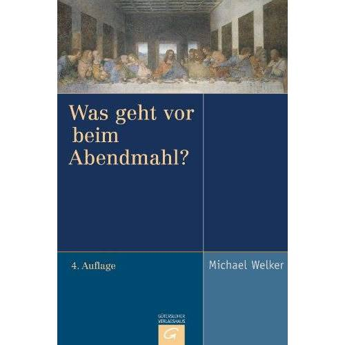 Michael Welker - Was geht vor beim Abendmahl? - Preis vom 27.07.2021 04:46:51 h