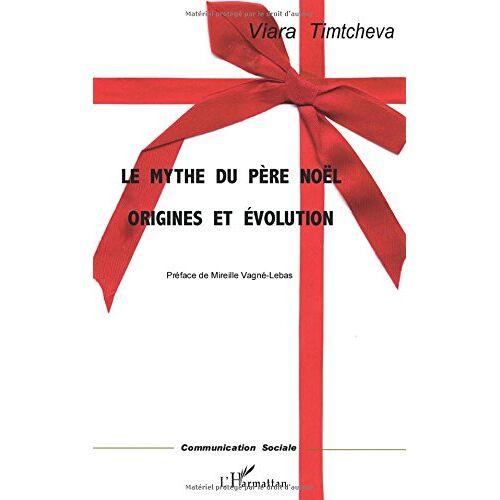 Viara Timtcheva - Le mythe du Père Noël - Preis vom 27.07.2021 04:46:51 h