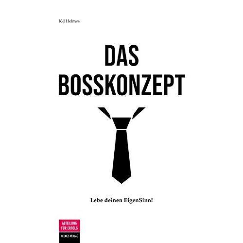 K.-J. Helmes - Das Bosskonzept: Lebe deinen EigenSinn! - Preis vom 20.06.2021 04:47:58 h