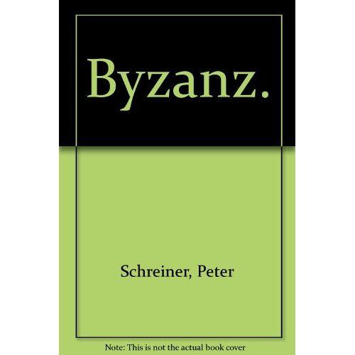 Peter Schreiner - Byzanz - Preis vom 19.06.2021 04:48:54 h