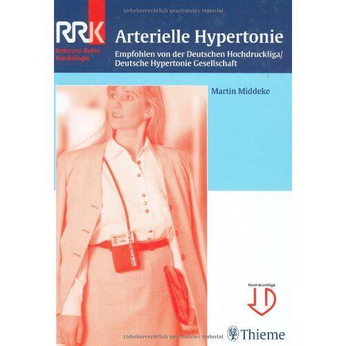 Martin Middeke - Arterielle Hypertonie: Empfohlen von der Deutschen Hochdruckliga/Deutsche Hypertonie Gesellschaft - Preis vom 17.06.2021 04:48:08 h