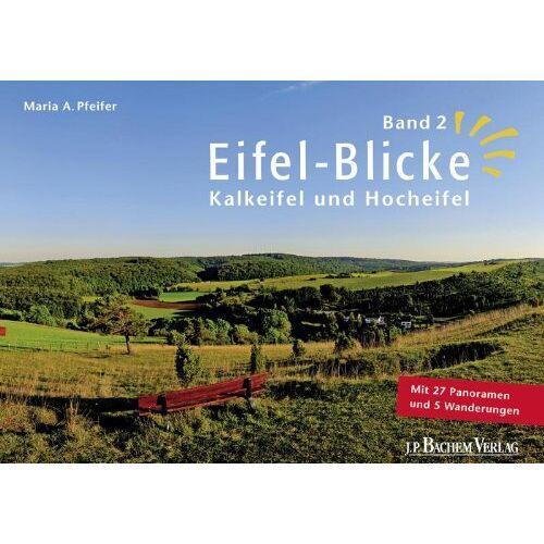 Pfeifer, Maria A. - Eifel-Blicke 02: Kalkeifel und Hocheifel - Preis vom 11.06.2021 04:46:58 h