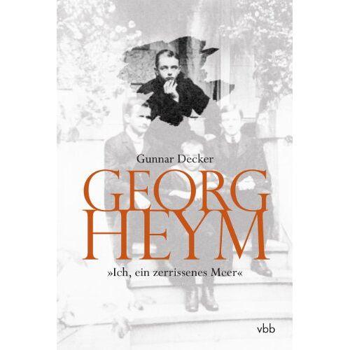 Gunnar Decker - Georg Heym: Ich, ein zerrissenes Meer - Preis vom 16.05.2021 04:43:40 h