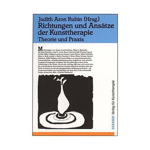 Rubin, Judith Aron - Richtungen und Ansätze der Kunsttherapie: Theorie und Praxis - Preis vom 15.09.2021 04:53:31 h