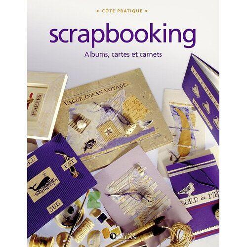 Editions Atlas - Scrapbooking : Albums, cartes et carnets - Preis vom 09.06.2021 04:47:15 h