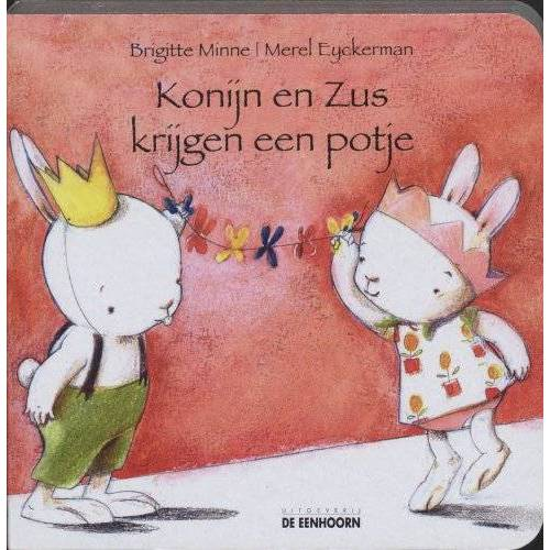 Brigitte Minne - Konijn en Zus krijgen een potje - Preis vom 23.07.2021 04:48:01 h