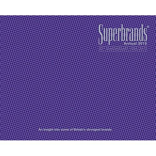 Superbrands Uk Ltd. - Superbrands Annual 2015: An Insight into Some of Britain's Strongest Brands - Preis vom 16.10.2021 04:56:05 h