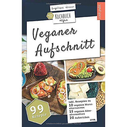 Angelique Wiener - Veganer Aufschnitt   Best of Kochbuch Vegan: VEGANE ALTERNATIVEN   99 Rezepte: veganer KÄSE, vegane WURST, AUFSTRICHE uvm. - Preis vom 18.06.2021 04:47:54 h