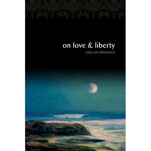 Anja van Ditmarsch - On Love&Liberty: Personal Recollections - Preis vom 21.06.2021 04:48:19 h