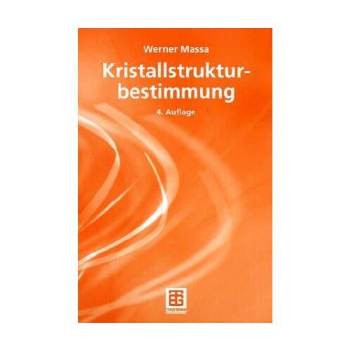 Werner Massa - Kristallstrukturbestimmung (Teubner Studienbücher Chemie) - Preis vom 30.07.2021 04:46:10 h