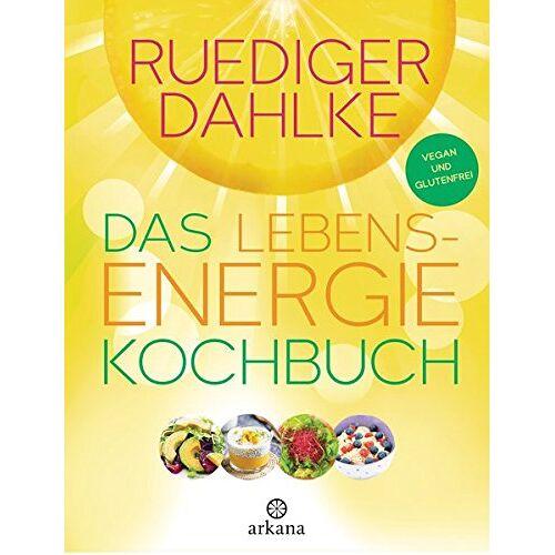 Ruediger Dahlke - Das Lebensenergie-Kochbuch: Vegan und glutenfrei - Preis vom 18.06.2021 04:47:54 h