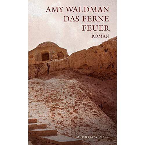 Amy Waldman - Das ferne Feuer: Roman - Preis vom 24.07.2021 04:46:39 h