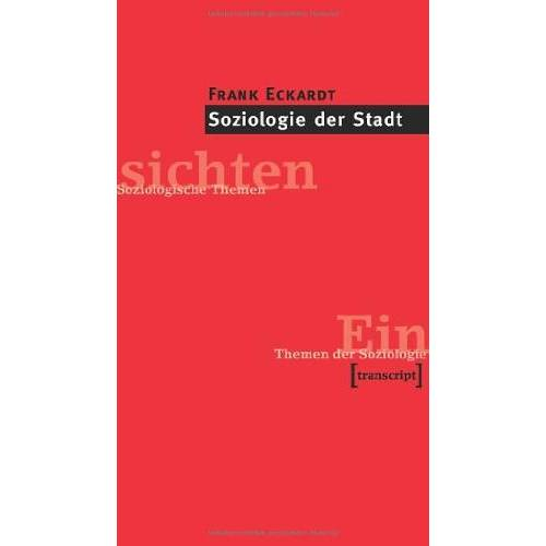 Frank Eckardt - Soziologie der Stadt: Themen der Soziologie - Preis vom 29.07.2021 04:48:49 h