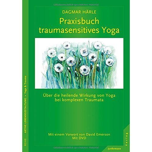 Dagmar Härle - Praxisbuch traumasensitives Yoga: Über die heilende Wirkung von Yoga bei komplexen Traumata. Mit DVD Mit einem Vorwort von David Emerson - Preis vom 16.10.2021 04:56:05 h
