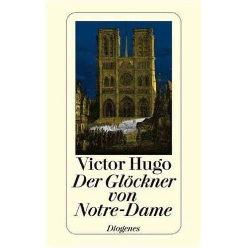 Victor Hugo - Der Glöckner von Notre Dame - Preis vom 19.06.2021 04:48:54 h
