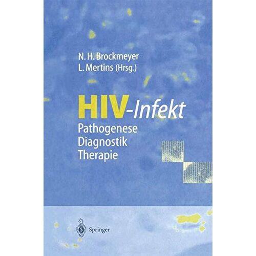 Brockmeyer, Norbert H. - HIV-Infekt: Pathogenese · Diagnostik · Therapie - Preis vom 15.10.2021 04:56:39 h