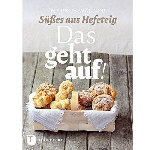Markus Wagner - Das geht auf! - Süßes aus Hefeteig - Preis vom 17.06.2021 04:48:08 h