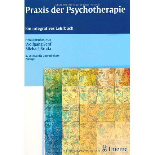 Wolfgang Senf - Praxis der Psychotherapie: Ein integratives Lehrbuch - Preis vom 30.07.2021 04:46:10 h