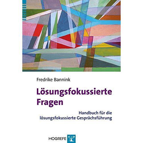 Fredrike Bannink - Lösungsfokussierte Fragen: Handbuch für die lösungsfokussierte Gesprächsführung - Preis vom 15.06.2021 04:47:52 h