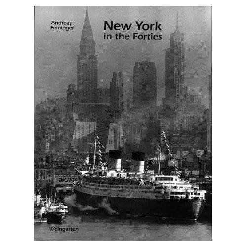 Andreas Feininger - New York in the Forties - Preis vom 11.06.2021 04:46:58 h
