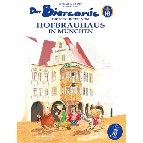 Birgit Stock - Der Biercomic. Die Geschichte vom Hofbräuhaus in München - Preis vom 17.06.2021 04:48:08 h