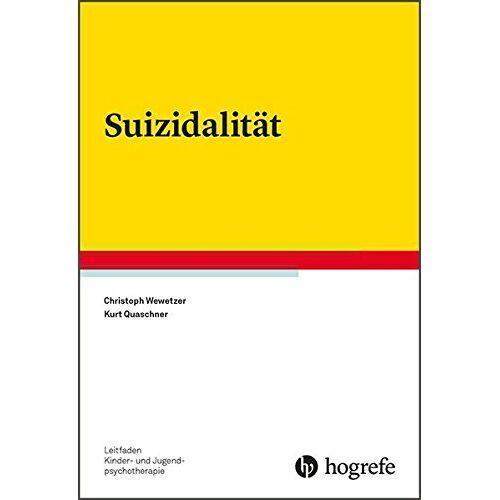 Christoph Wewetzer - Suizidalität (Leitfaden Kinder- und Jugendpsychotherapie) - Preis vom 17.09.2021 04:57:06 h