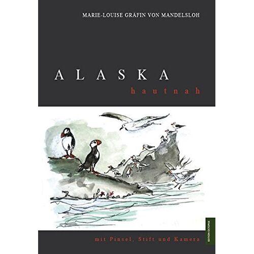 Mandelsloh, Marie-Louise von - Alaska hautnah: mit Pinsel, Stift und Kamera - Preis vom 16.06.2021 04:47:02 h