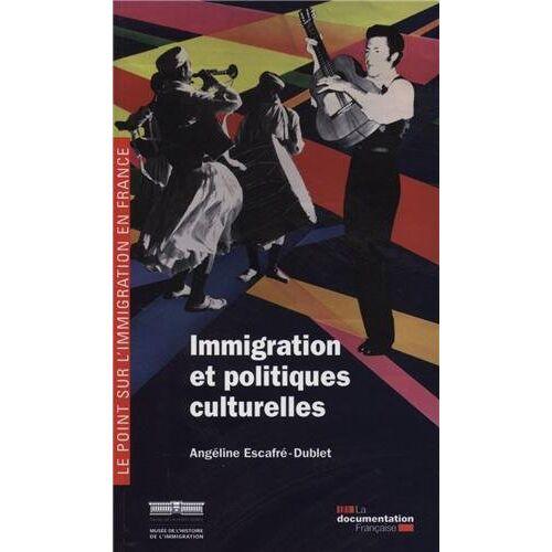 Cité nationale de l'histoire de l'immigration - Immigration et politiques culturelles - Preis vom 11.06.2021 04:46:58 h
