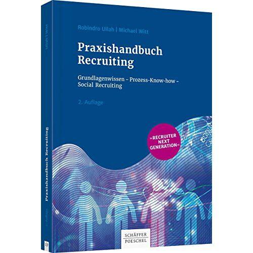 Robindro Ullah - Praxishandbuch Recruiting: Grundlagenwissen - Prozess-Know-how – Social Recruiting - Preis vom 11.06.2021 04:46:58 h