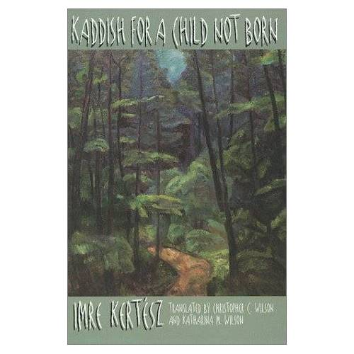Imre Kertész - Kaddish for a Child Not Born - Preis vom 09.06.2021 04:47:15 h